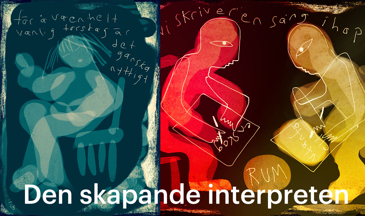 Den skapande interpreten. Illustration: Malin Skinnar